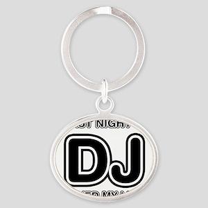 Last Night A DJ Saved My Life Oval Keychain