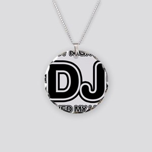 Last Night A DJ Saved My Life Necklace Circle Char