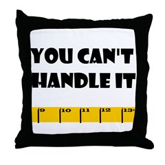 Ruler You Can't Handle It Throw Pillow