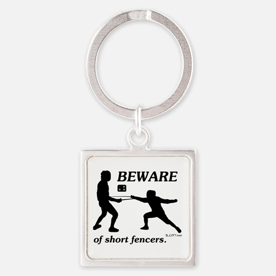 Beware of Short Fencers Square Keychain