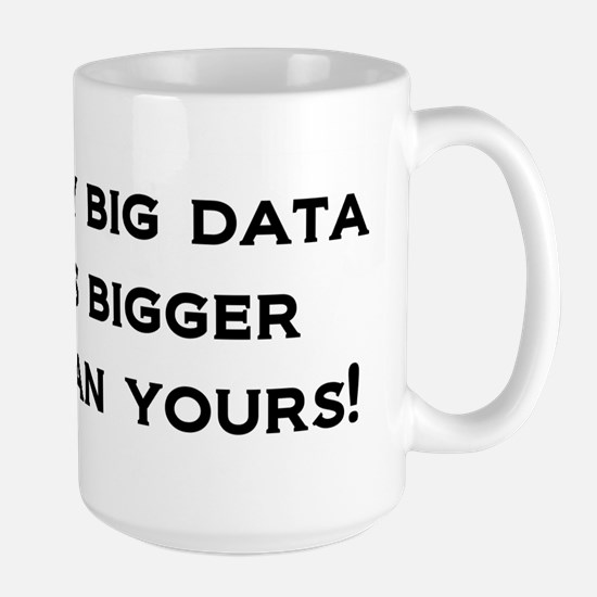 My big data is bigger than yours! Large Mug