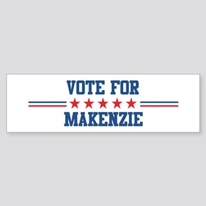 Vote for MAKENZIE Bumper Sticker