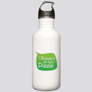 I Shizzled in my Dizzle Stainless Water Bottle 1.0