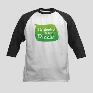 I Shizzled in my Dizzle Kids Baseball Jersey