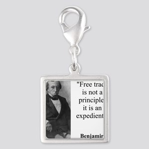 Free Trade Is Not A Priciple - Disraeli Charms