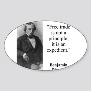 Free Trade Is Not A Priciple - Disraeli Sticker