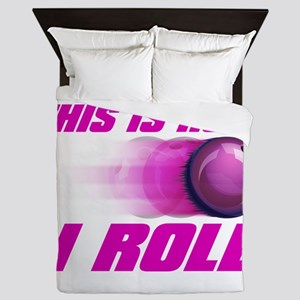 This Is How I Roll (pink) Queen Duvet