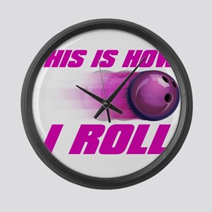 This Is How I Roll (pink) Large Wall Clock