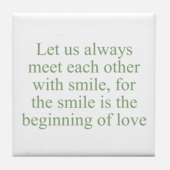 Let us always meet each other Tile Coaster