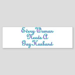 Every Woman Needs A Gay Husband Sticker (Bumper)