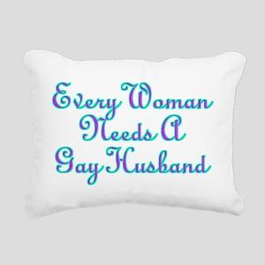 Every Woman Needs A Gay Husband Rectangular Canvas