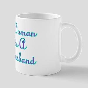 Every Woman Needs A Gay Husband Mug