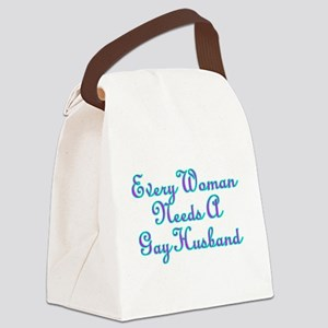 Every Woman Needs A Gay Husband Canvas Lunch Bag