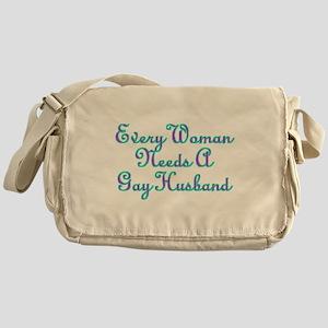 Every Woman Needs A Gay Husband Messenger Bag