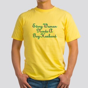 Every Woman Needs A Gay Husband Yellow T-Shirt