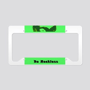 The Nancy....Be Reckless License Plate Holder