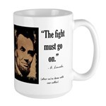 The fight must go on Large Mug