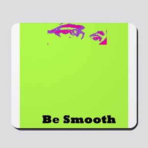 The Bogie....Be Smooth Mousepad