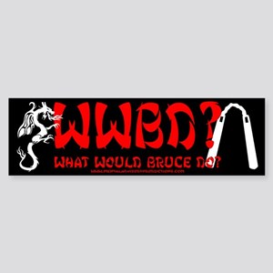 What Would Bruce Do? Bumper Sticker