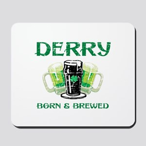 Derry Born And Brewed Mousepad