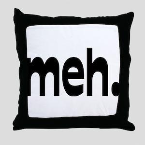 meh. Throw Pillow