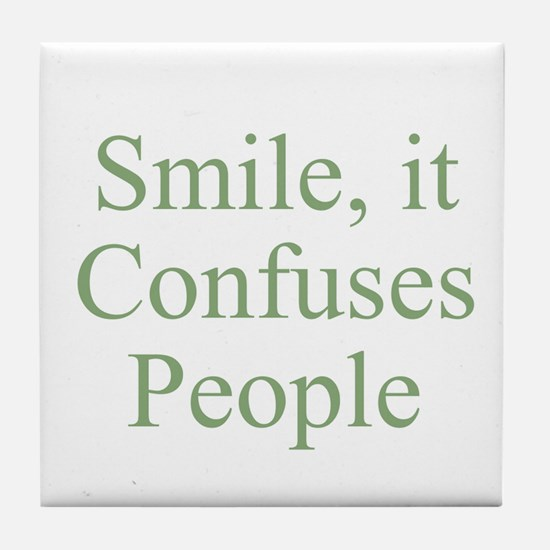 Smile, it Confuses People Tile Coaster