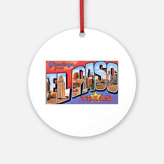 El Paso Texas Greetings Ornament (Round)