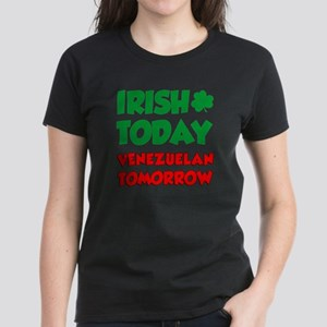 Irish Today Venezuelan Tomorrow Women's Dark T-Shi