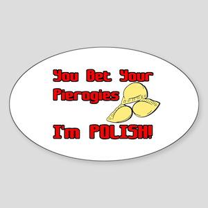 You Bet Your Pierogies I'm Polish (Improved) Stick