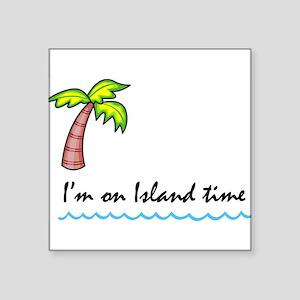 "I'm on Island Time Square Sticker 3"" x 3"""