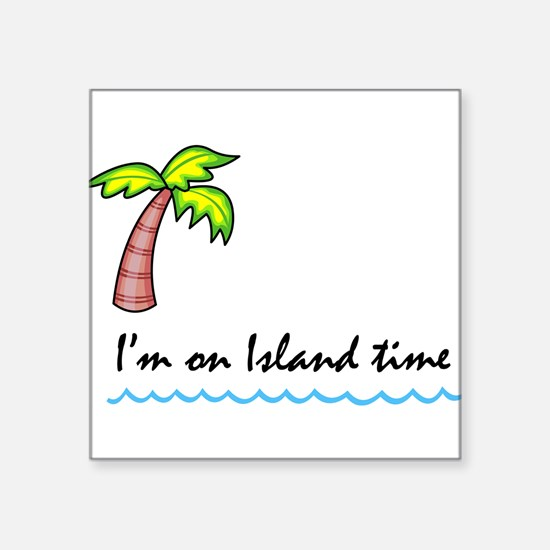 "I'm on Island Time Square Sticker 3"" x 3"""