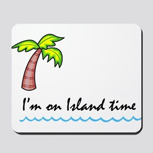 I'm on Island Time Mousepad
