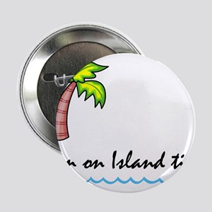 """I'm on Island Time 2.25"""" Button"""