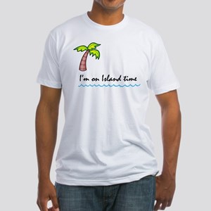I'm on Island Time Fitted T-Shirt