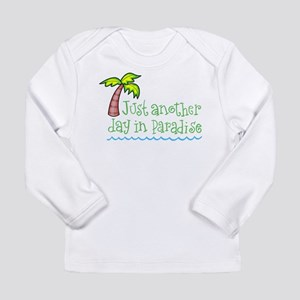 Another Day in Paradise Long Sleeve Infant T-Shirt