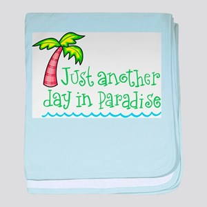 Another Day in Paradise baby blanket