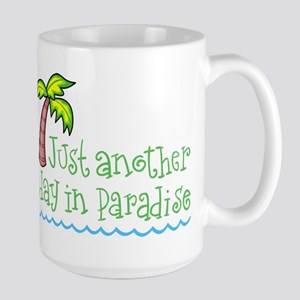 Another Day in Paradise Large Mug