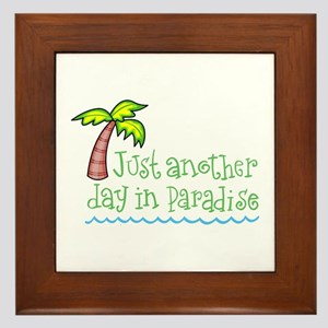Another Day in Paradise Framed Tile