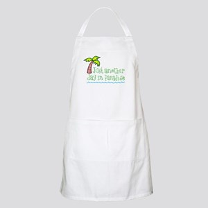 Another Day in Paradise Apron