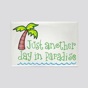 Another Day in Paradise Rectangle Magnet