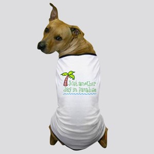 Another Day in Paradise Dog T-Shirt