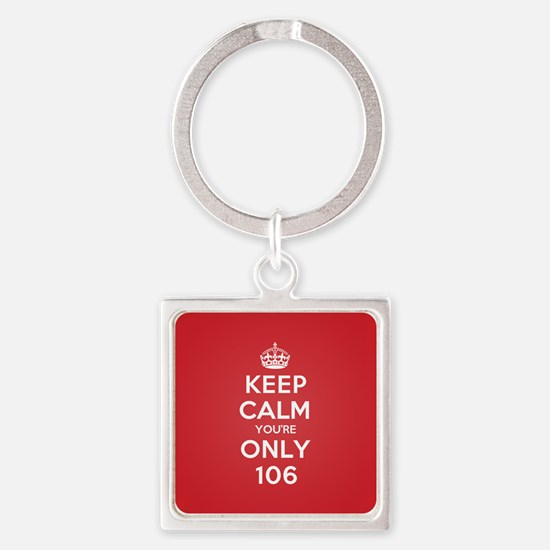 K C Youre Only 106 Square Keychain