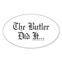 The Butler Did It... Oval Decal