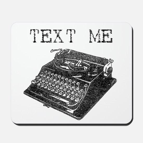 Text Me vintage typewriter Mousepad