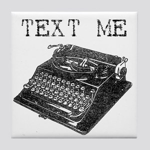 Text Me vintage typewriter Tile Coaster