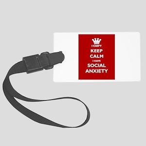 I Cant Keep Calm I have Social Anxiety Large Lugga