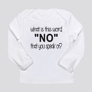 What is this word you call, No? Long Sleeve Infant