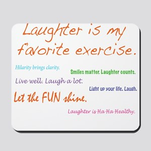 Laughter Is My Favorite Exercise Mousepad