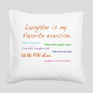 Laughter Is My Favorite Exercise Square Canvas Pil