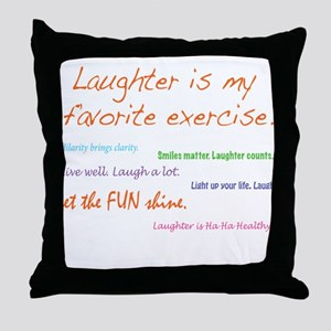 Laughter Is My Favorite Exercise Throw Pillow